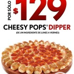 Pizza Hut Cheesy pops Dippers promoción