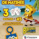 Cinemex 3 boletos por 45 Bob Esponja