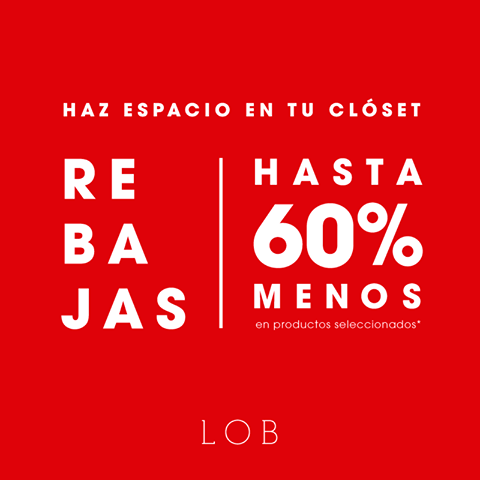 LOB: Hasta 60% de descuento por Rebajas de Fin de Temporada