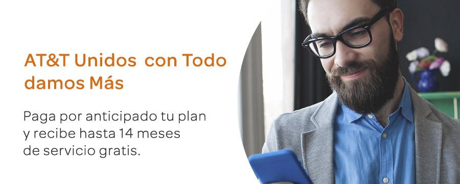 AT&T: Paga por anticipado tu plan y recibe hasta 14 meses de servicio gratis