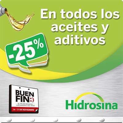 Ofertas del Buen Fin 2015 Hidrosina 25% de Descuento en Aceites y Aditivos