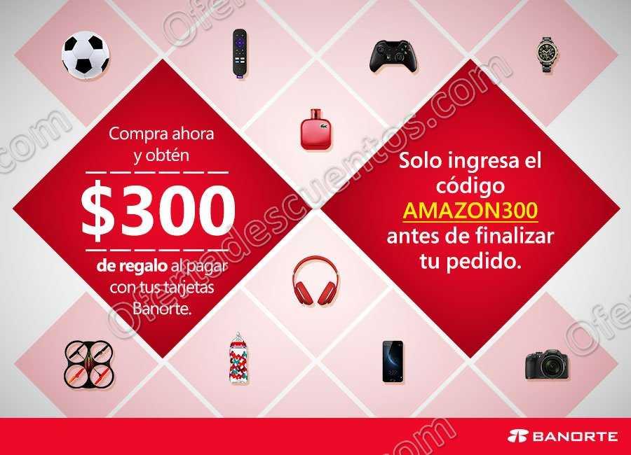 Amazon: Cupón $300 de descuento Pagando con Banorte-Ixe
