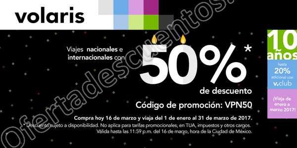 Volaris: Promoción del 10 Aniversario 50% de descuento en Vuelos 16 de Marzo