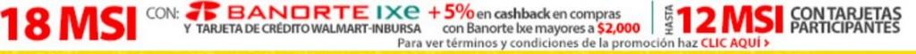 Walmart: 5% de bonificación y hasta 18 meses sin intereses con Banorte-Ixe y Walmart-Inbursa