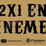 2x1-en-cinemex-con-mastercard-todos-los-dias-offde