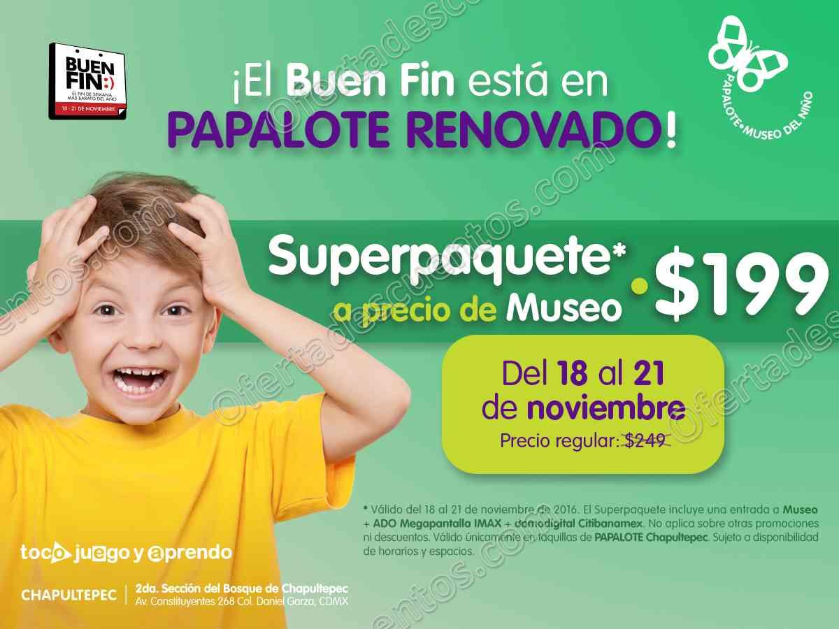 Promociones Buen Fin 2016 en Papalote Museo del Niño