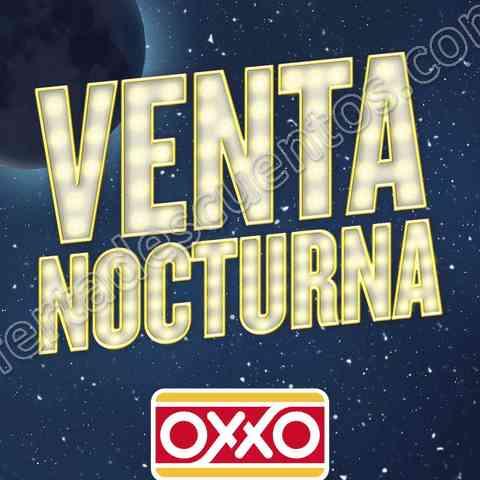 Venta Nocturna Oxxo del 21 al 23 de Julio 2017