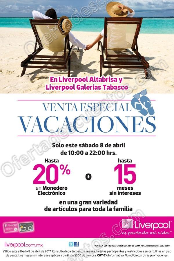 Venta Especial Vacaciones Liverpool 8 de Abril 2017