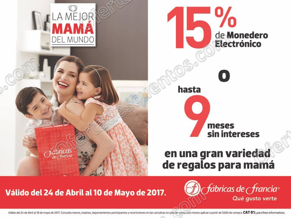 Fábricas de Francia: 15% en monedero electrónico o hasta 9 meses sin intereses en Regalos para Mamá