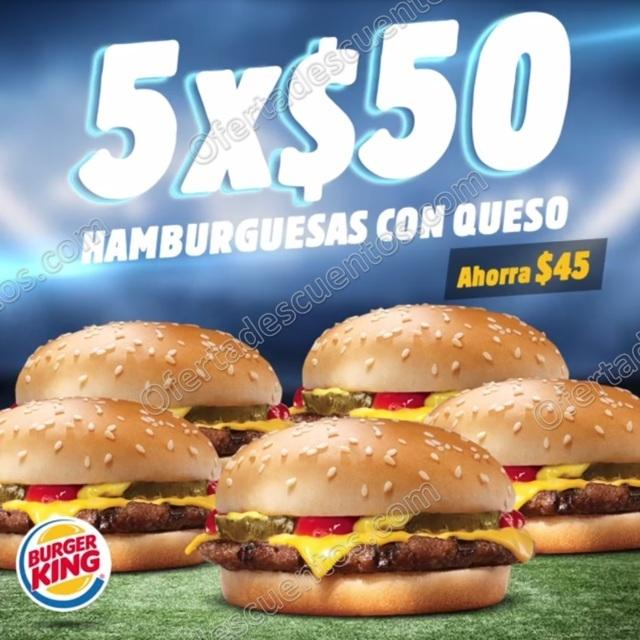 Burger King: 5 Hamburguesas con queso por $50 miércoles 21 de Junio