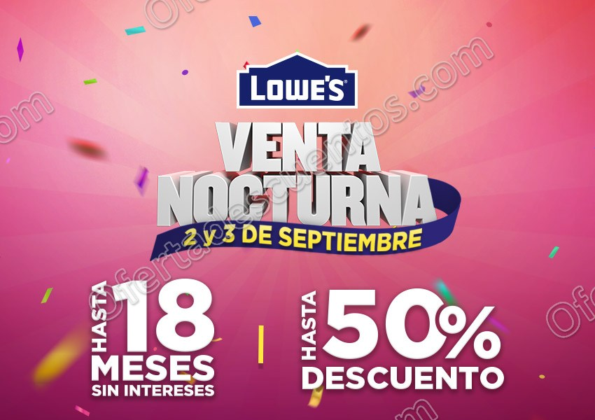 Venta Nocturna Lowe's 2 y 3 de Septiembre 2017