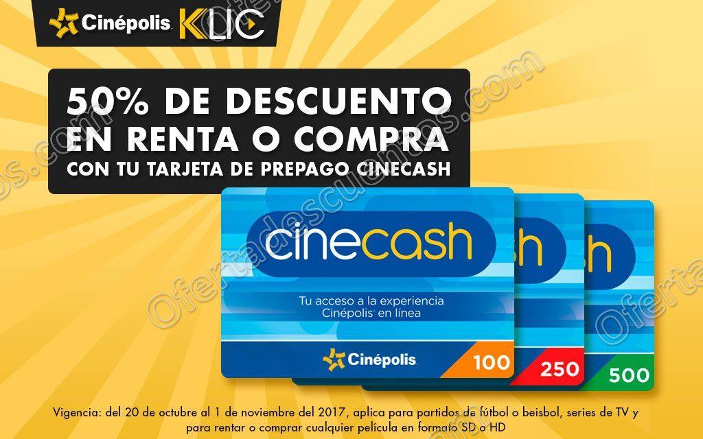 Cinépolis Klic: 50% de descuento en renta o compra con Prepago CineCash