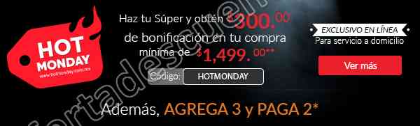 Hot Monday 2017 Superama: $300 de bonificación inmediata