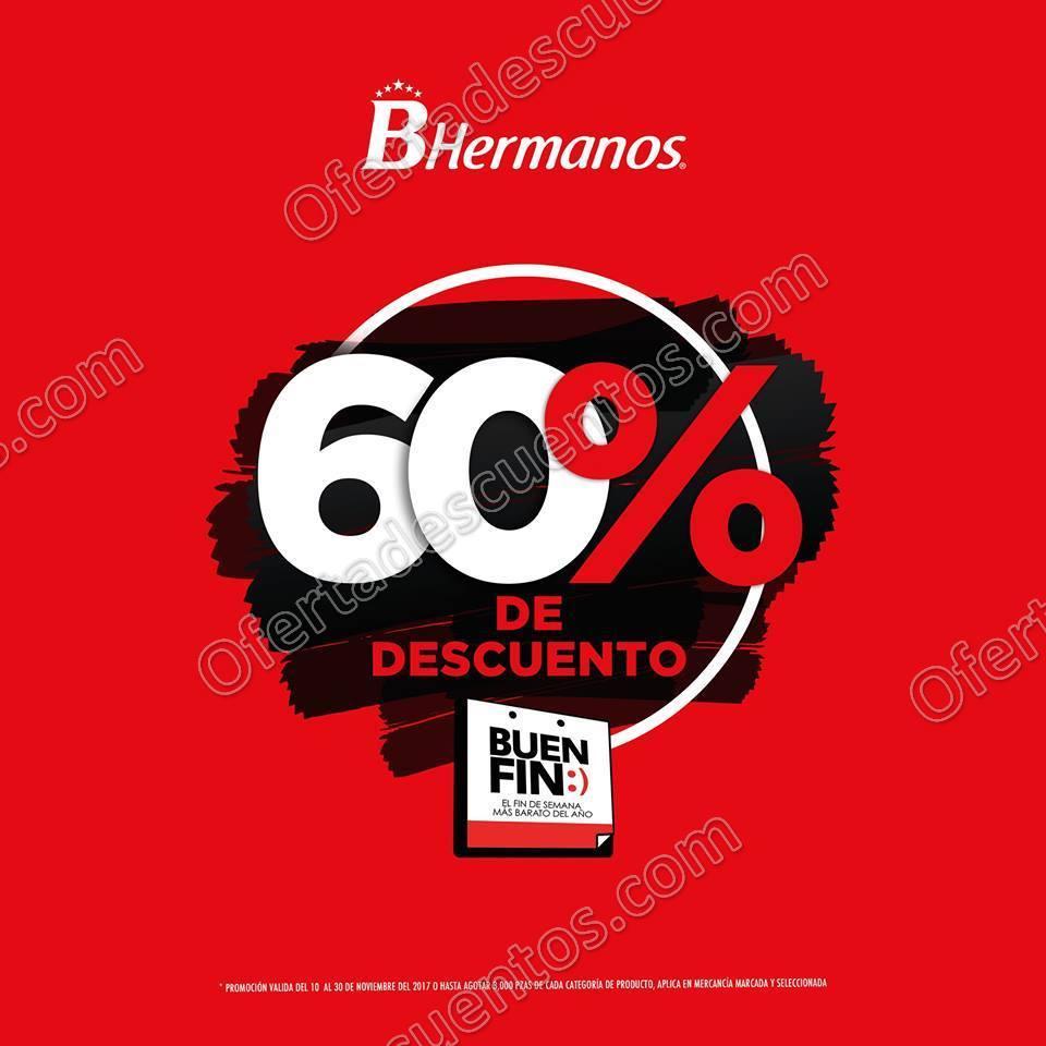 El Buen Fin 2017 BHermanos: Hasta 60% de Descuento