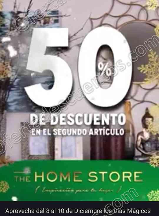 The Home Store: Días Mágicos 50% de descuento en segundo Artículo del 8 al 10 de Diciembre 2017