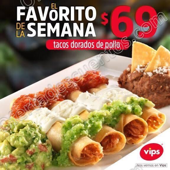 Vips: Platillo Favorito de la Semana Tacos dorados de pollo a $69