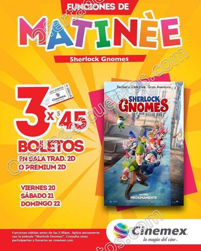 Cinemex: 3 boletos por $45 para película Sherlock Gnomes funciones matinée 20, 21 y 22 de Abril