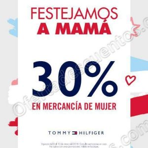 Tommy Hilfiger: 30% de descuento en mercancía para mujer del 8 al 10 de mayo 2018