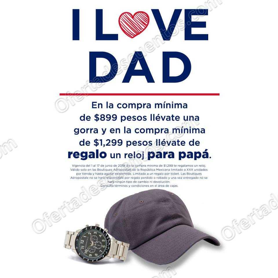 Aéropostale  Gratis gorra o reloj con compra mínima por el Día del Padre 125df41d334