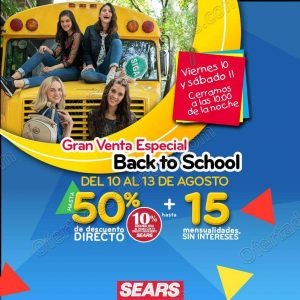 Gran Venta Especial Back to School Sears del 10 al 13 de Agosto 2018