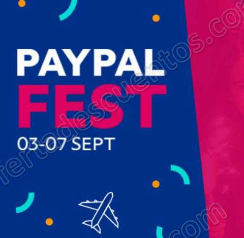 Ofertas PayPal Fest 2018 del 3 al 7 de Septiembre