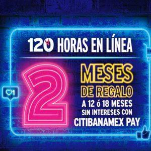 120 Horas Citibanamex: Hasta 2 meses de Bonificación del 23 al 27 de Septiembre 2019